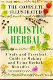 The Complete Illustrated Holistic Herbal Guide, David Hoffman, 1852307587