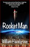 Rocket Man, William Elliott Hazelgrove, 1938467582