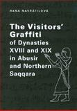 The Visitors' Graffiti of Dynasties XVIII and XIX in Abusir and Saqqara, Navratilova, Hana, 8086277585