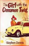 The Girl with the Cinnamon Twist, Stephen Dennis, 0615887589