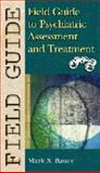 Field Guide to Psychiatric Assessment and Treatment, Bauer, Mark S., 0781737583