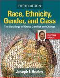 Race, Ethnicity, Gender, and Class : The Sociology of Group Conflict and Change, Healey, Joseph F., 1412977584