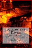 Follow the Raven, Dale Day, 1463537581