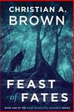 Feast of Fates, Christian Brown, 1495907589