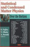 Statistical and Condensed Matter Physics : Over the Horizon, Fujita, Shigeji and Obata, Tsunehiro, 1600217583