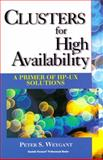 Clusters for High Availability : A Primer of Hp-Ux Solutions, Weygant, Peter S. and Hewlett-Packard Company Staff, 0134947584