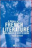 A History of French Literature : From the Chanson de Geste to the Cinema, Coward, David, 0631167587