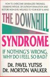 The Downhill Syndrome, Pavel Yutsis and Morton Walker, 0895297582