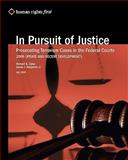 In Pursuit of Justice : Prosecuting Terrorism Cases in the Federal Courts-- 2009 Update and Recent Developments, Zabel, Richard B. and Benjamin, James J., Jr., 0979997585