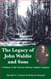 The Legacy of John Waldie and Sons, Kenneth A. Armson and Marjorie McLeod, 1550027581