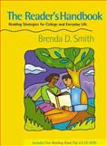 The Reader's Handbook : Reading Strategies for College and Everyday Life, Smith, Brenda D., 0321047583