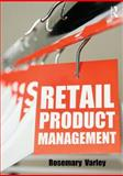 Retail Product Management, Varley, Rosemary, 0415577586