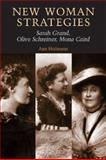New Woman Strategies : Sarah Grand, Olive Schreiner, and Mona Caird, Heilmann, Ann, 0719057582