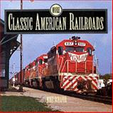 More Classic American Railroads, Mike Schafer, 076030758X