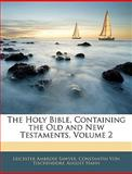 The Holy Bible, Containing the Old and New Testaments, Leicester Ambrose Sawyer and Constantin Von Tischendorf, 1143817583