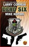 Dead Six, Larry Correia and Mike Kupari, 1451637586