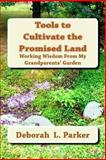 Tools to Cultivate the Promised Land, Deborah Parker, 1489597581