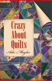 Crazy about Quilting, Ada Moyles, 1552857581