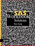 The SAS Workbook Solutions, Cody, Ron, 1555447589