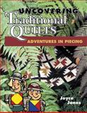 Uncovering Traditional Quilts, Joyce Jones and Marjorie L Russell, 1574327585