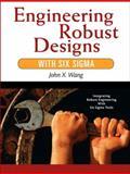 Engineering Robust Designs with Six Sigma, Wang, John X., 0137067585