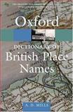 A Dictionary of British Place-Names, A. D. Mills, 0198527586