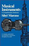 Musical Instruments : A Comprehensive Dictionary, Marcuse, Sibyl, 0393007588