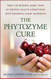 The Phytozyme Cure, Michelle Schoffro Cook, 0470157585