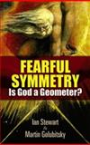 Fearful Symmetry, Ian Stewart and Martin Golubitsky, 0486477584