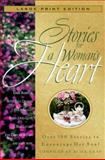 Stories for a Woman's Heart, Gray, Alice, 0802727581