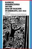 Radical Perspectives on the Rise of Fascism in Germany, 1919-1945 9780853457589
