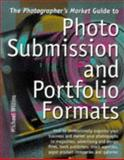 The Photographer's Market Guide to Photo Submission and Portfolio Formats, Michael Willins, 0898797586