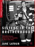 Sisters in the Brotherhoods : Working Women Organizing for Equality in New York City, Latour, Jane and LaTour, Jane, 140396758X