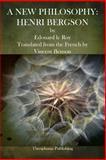 A New Philosophy: Henri Bergson, Edouard le Roy, 1469927586