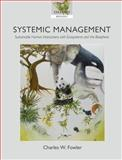 Systemic Management : Sustainable Human Interactions with Ecosystems and the Biosphere, Fowler, Charles W., 019956759X