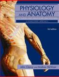 Physiology and Anatomy for Nurses and Healthcare Practitioners : A Homeostatic Approach, Clancy, John and McVicar, Andrew, 0340967595