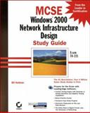 MCSE : Windows 2000 Network Infrastructure Design Study Guide, Heldman, Bill, 0782127592