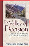 The Valley of Decision, Thomas Rose and Marilyn Rose, 088419759X