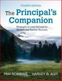 The Principal's Companion : Strategies to Lead Schools for Student and Teacher Success, , 1452287597