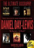 Daniel Day-Lewis: Three Time Academy Award Winner for Best Actor, the Ultimate Biography, Randolph M. Hirsch, 1494867591