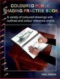 Coloured Pencil Shading Practise Book, Paul Green, 1500317594