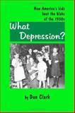 What Depression?, Don Clark, 1553957598