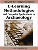E-Learning Methodologies and Computer Applications in Archaeology, Dionysios Politis, 1599047594