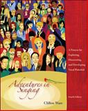 Adventures in Singing : A Process for Exploring, Discovering, and Developing Vocal Potential, Ware, Clifton, 0072977590