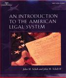 An Introduction to the American Legal System, Scheb, John M., II, 0766827593