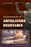 The Archaeology of Anti-Slavery Resistance, Weik, Terrance M., 081303759X