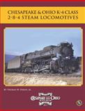 Chesapeake and Ohio K-4 Class 2-8-4 Steam Locomotives, Thomas W. Dixon Jr, 0939487594