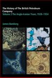 The Anglo-Iranian Years, 1928-1954, Bamberg, J. H., 0521117593