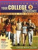 Your College Experience : Strategies for Success, Concise Media Edition, Gardner, John N. and Jewler, A. Jerome, 0534607594