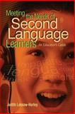 Meeting the Needs of Second Language Learners : An Educator's Guide, Lessow-Hurley, Judith, 0871207591
